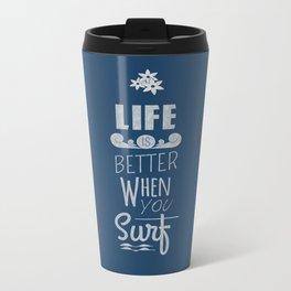 Surf a Better Life Metal Travel Mug