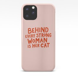Behind Every Strong Woman iPhone Case