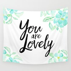 You are lovely floral Wall Tapestry