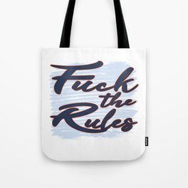 This is the Awesome Tshirt Design to show the modern republic whos the best president Fuck the Rules Tote Bag