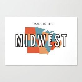 Made InThe Midwest Canvas Print