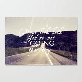 Dont Look Back  Canvas Print