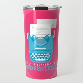 Let Me Live, Love, And Say It Well In Good Sentences Travel Mug