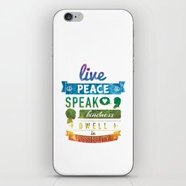 Live peace, speak kindness, dwell in possibility iPhone Skin