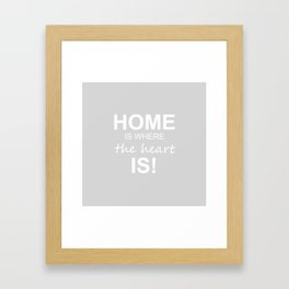 Home is where the heart is! Framed Art Print