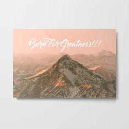 Greatness!!!! Metal Print