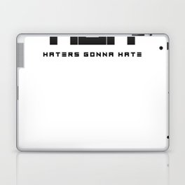Haters Gonna Hate Design #1 Laptop & iPad Skin