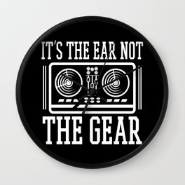 Audio Recording Engineer It's The Ear Not The Gear Wall Clock