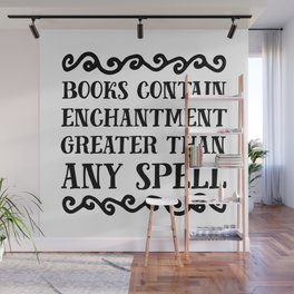Books Contain Enchantment Greater Than Any Spell Wall Mural