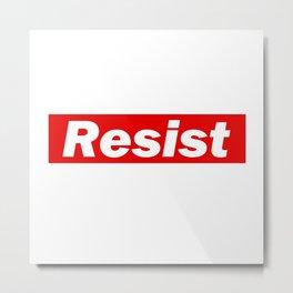Resist Supr Metal Print