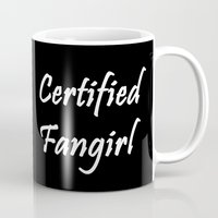 fangirl Mugs featuring Certified Fangirl by .Ai.