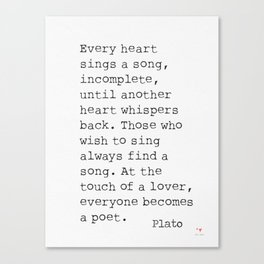 Plato. Every heart sings a song... Canvas Print