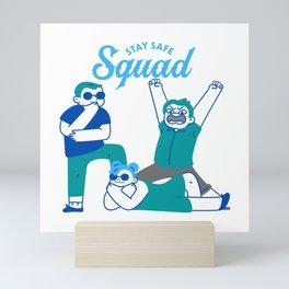 Stay Safe Squad Mini Art Print