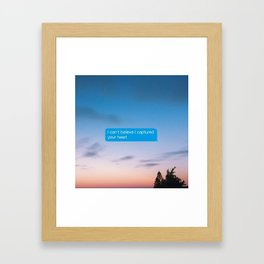 I Can't Believe Captured Your Heart Framed Art Print