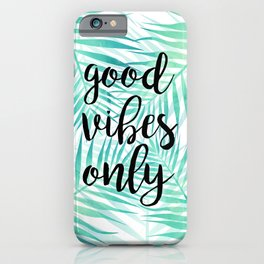 Good vibes only n.1 iPhone Case