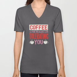 Coffee is the Reason Funny Quote Unisex V-Neck