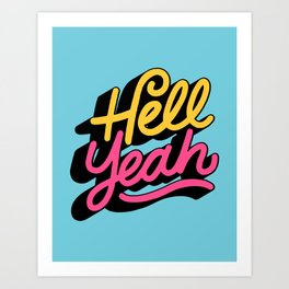 hell yeah 002 x typography Art Print