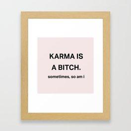 Karma is a bitch Framed Art Print