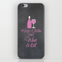 Keep Calm and Wine a Bit iPhone Skin