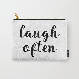 Laugh Often, Home Decor, Office Decor, Inspirational Art, Motivational Art Carry-All Pouch