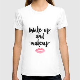 Wake Up And Makeup,Girls Room Decor,Bathroom Decor,Quote Prints,Lips Art,Gift For Her,Wall Art T-shirt