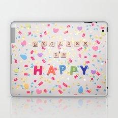 Because I'm Happy Laptop & iPad Skin