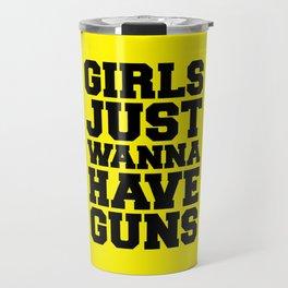 Girls Have Guns Gym Quote Travel Mug