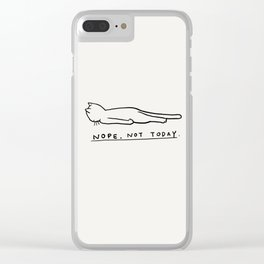 Nope, Not Today Clear iPhone Case
