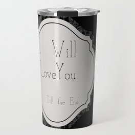 Till the End Travel Mug