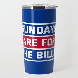 Sundays Are for the bills Travel Mug