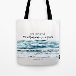 He Will Calm All Your Fears Tote Bag