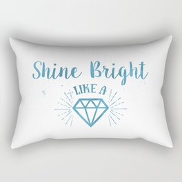 Shine bright like a diamond watercolor Rectangular Pillow