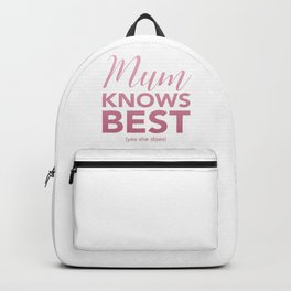 Mum knows best (yes she does) Backpack
