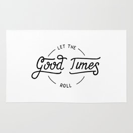 Let the good times roll Rug