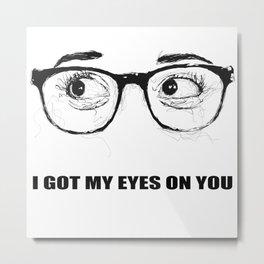 I Got My Eyes On You - Scribble Artwork Metal Print