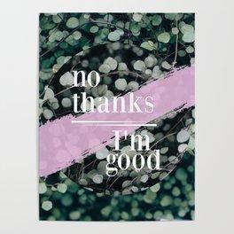 No Thanks I'm Good Poster