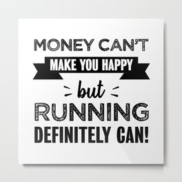Running makes you happy Funny Gift Metal Print