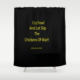 CHICKENS OF WAR!! Shower Curtain