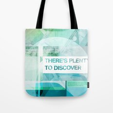 Theres Plenty To Discover Tote Bag