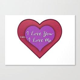 I Love You, I Love Me Hearts Canvas Print