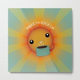 Wake the F Up! Metal Print