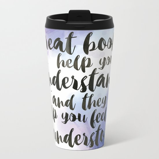 Great Books Make Us Feel Understood Metal Travel Mug