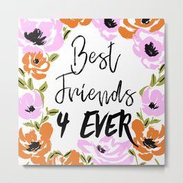 Best friends 4ever Metal Print