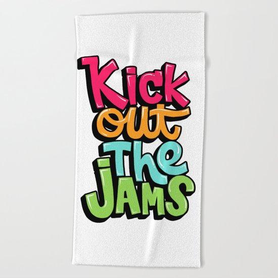 Kick out the jams Beach Towel