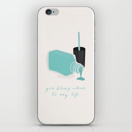 You bring colour to my life iPhone Skin