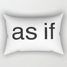 As if(clueless) Rectangular Pillow