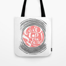 Can't Stop the Sound Tote Bag