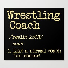 Wrestling Coach Gift I Greco Roman I Cool Definition Canvas Print