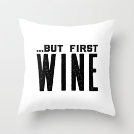 BUT FIRST WINE, Printable Art,Cheers Sign,Bar Wall Decor,Quote Print,Restaurant Decor,Drink Sign Throw Pillow