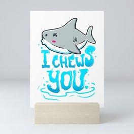 Cute & Funny I Chews You Shark Chooses You Pun Mini Art Print